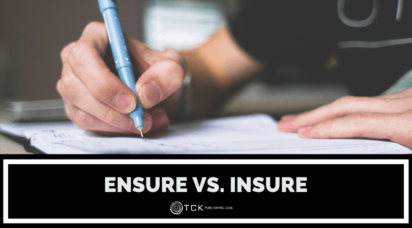 Ensure vs. Insure: What's the Difference?