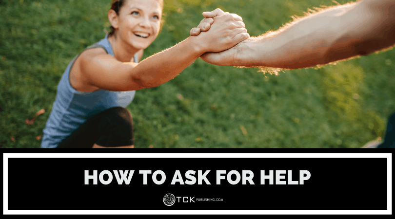 How to Ask for Help (And Get It): Tips for Work and Home