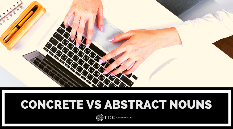 Concrete vs. Abstract Nouns: What's the Difference?