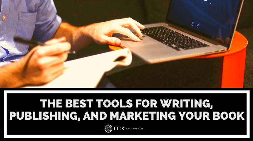 List of 100+ Author Tools: The Best Tools for Writing, Publishing, and Marketing Your Book