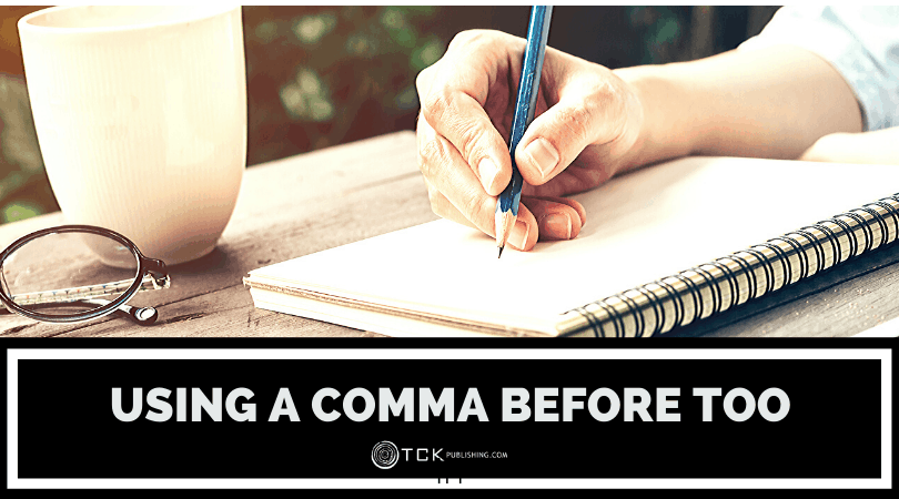 Comma Before Too: Should You Use It or Lose It? Image