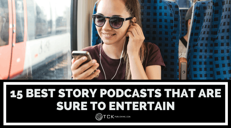 15 Best Story Podcasts That Are Sure to Entertain Image