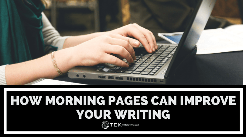 How Morning Pages Can Improve Your Writing (and Your Life)