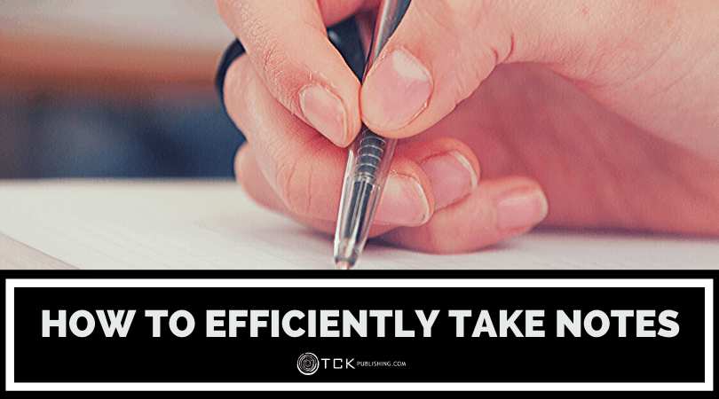 How to Take Notes: The Ultimate Guide to Efficiency