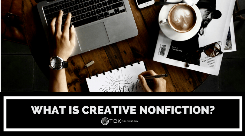 What Is Creative Nonfiction? Definitions, Examples, and Guidelines