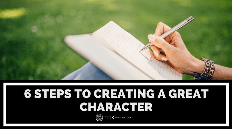 6 Steps to Creating a Great Character