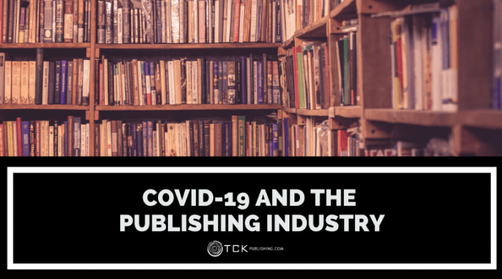 The Effects of COVID-19 on the Publishing Industry: The Start of a New Era?