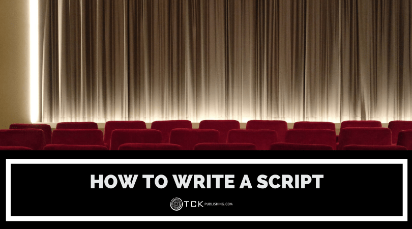 How to Write a Script: Tips for Bringing Your Writing to Life
