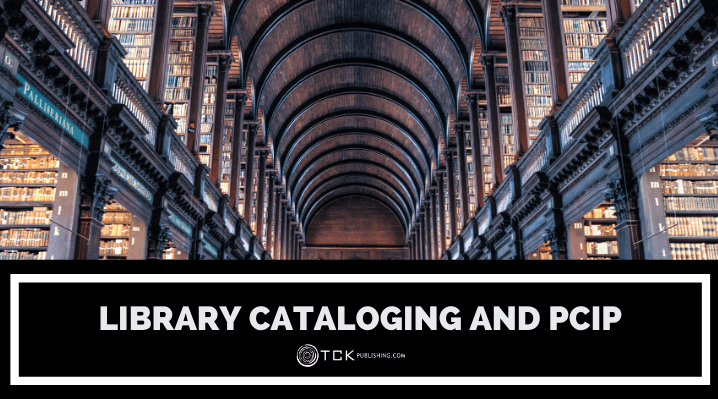 Library Cataloging: What Is a PCIP and Does Your Book Need One?