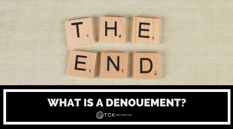 What Is a Denouement? How to Tie Up Your Story's Loose Ends