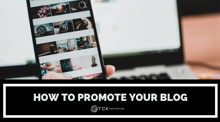 How to Promote Your Blog: 10 Strategies for Boosting Your Traffic