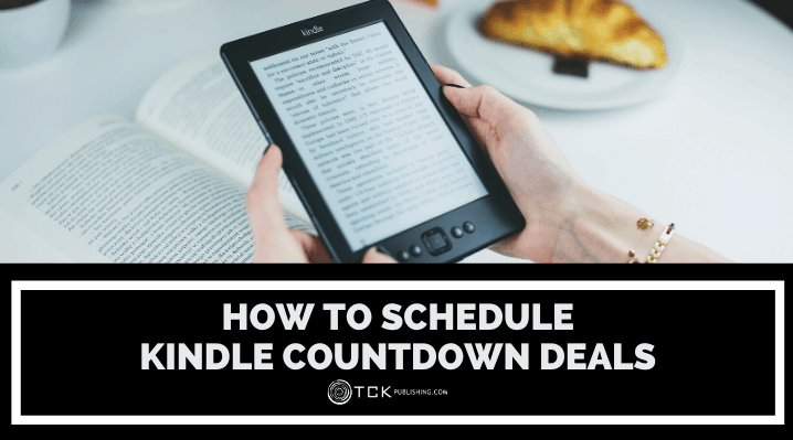 How to Schedule Kindle Countdown Deals: 6 Tips for Success