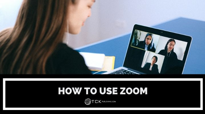 How to Use Zoom: Your Guide to Telecommuting in 2021