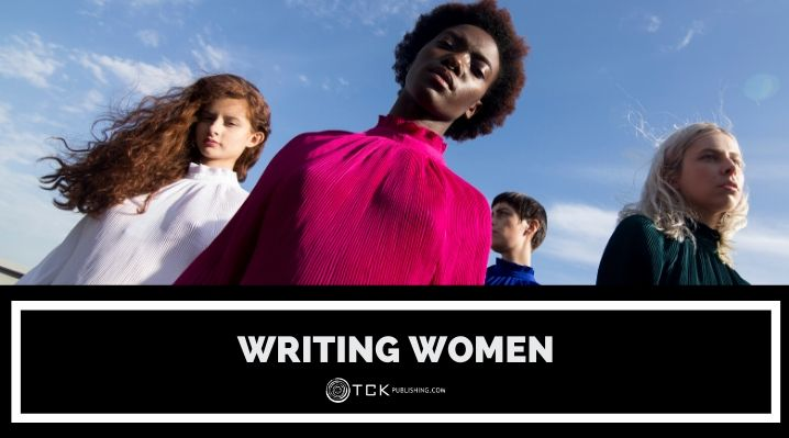 Writing Women: How to Write Better Female Characters