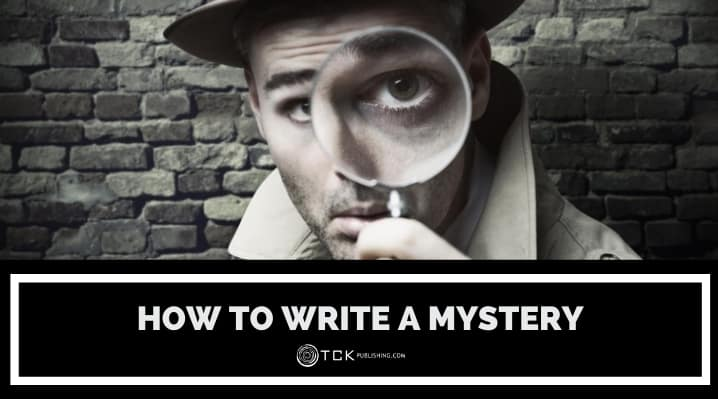 How to Write a Mystery: 9 Tips for an Exciting Page-Turner