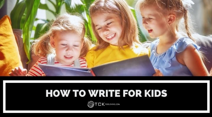 How to Write For Kids: 7 Tips for Charming Young Audiences