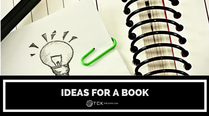 Ideas for Writing a Book: 17 Sources of Inspiration for Your Next Story