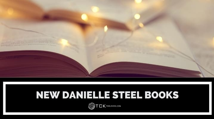 New Danielle Steel Books to Add to Your Romance Reading List