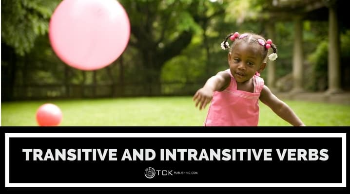 Transitive and Intransitive Verbs: Definitions, Uses, and Examples