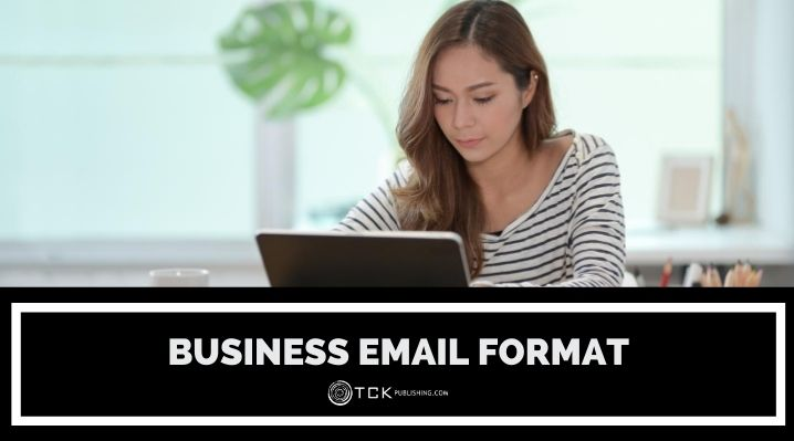 Proper Business Email Format Examples And Tips For Professional Communication Tck Publishing