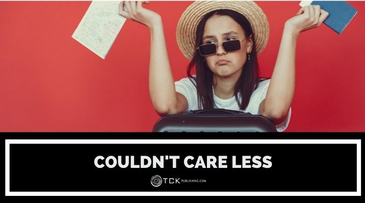 'Could Care Less' or 'Couldn't Care Less'? When and How to Use This Expression