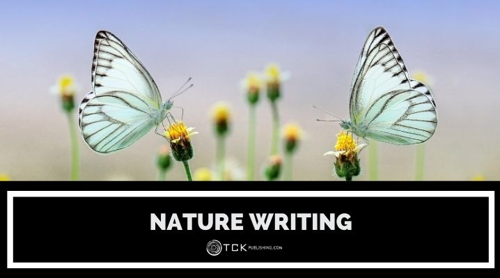Exploring Nature Writing: Examples and Tips for Writing About the Wild