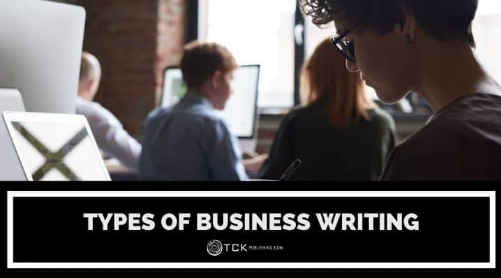 4 Types of Business Writing and Tips for Improving