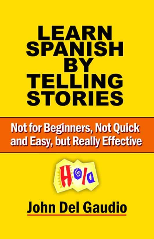 Learn Spanish by Telling Stories