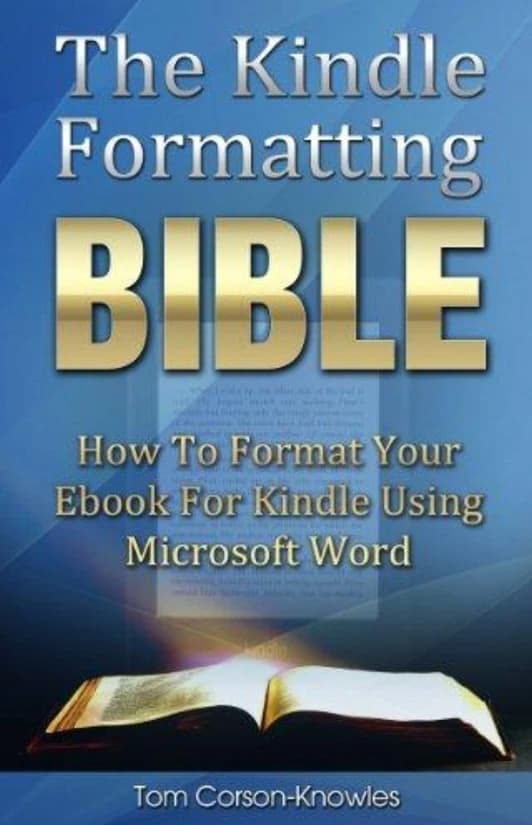 The Kindle Formatting Bible