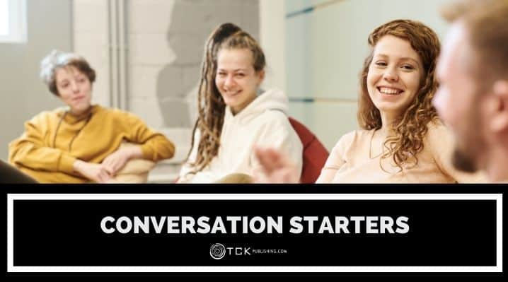 25 Conversation Starters to Help You Build Connections