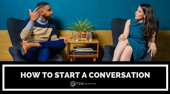 How to Start a Conversation with Anyone: 7 Tips for