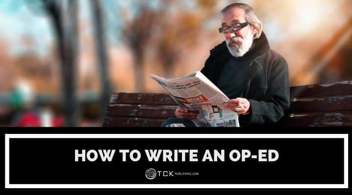 How to Write an Op-Ed: 8 Tips for Writing and Pitching Your Opinion Articles