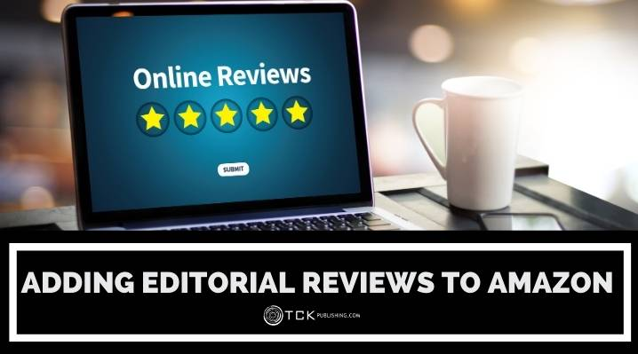How to Add Editorial Reviews to Your Book's Amazon Page with Author Central