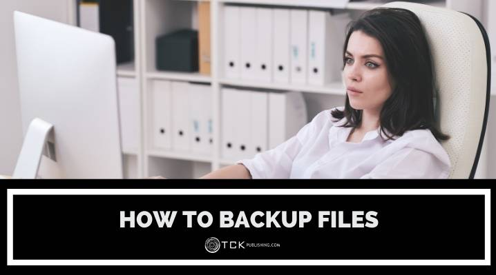 How to Backup Files: Tips and Options for Keeping Your Data Safe