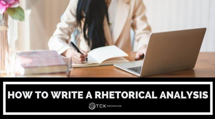 How to Write a Rhetorical Analysis: 6 Steps and an Outline for Your Next Essay