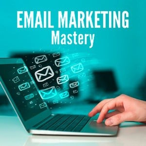 Email Marketing Mastery 2