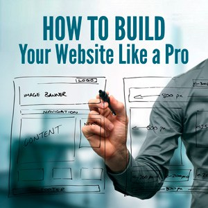 How to Build Your Website Like a Pro