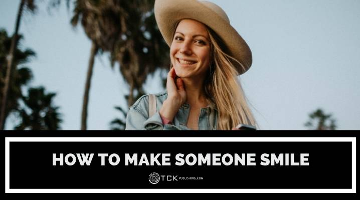 How to Make Someone Smile: 45 Ways to Brighten Someone's Day