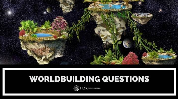 Worldbuilding Questions to Bring Your Setting to Life