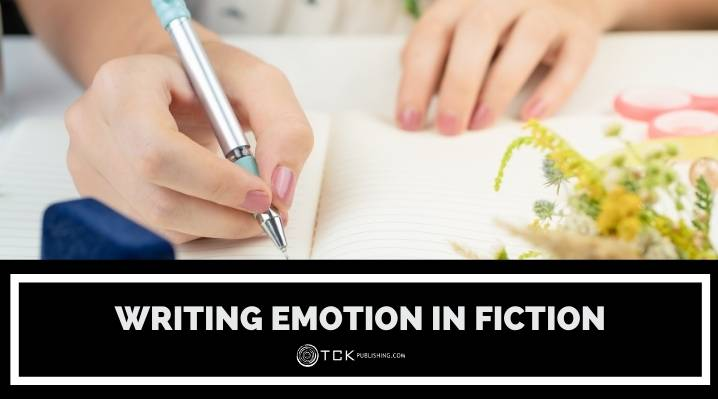Writing Emotion in Fiction: 3 Powerful Methods with Examples