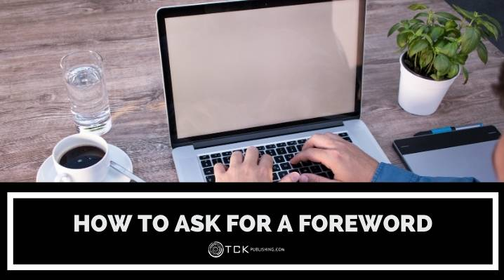 How to Ask for a Foreword: 5 Tips for Getting a Big Name to Introduce Your Book