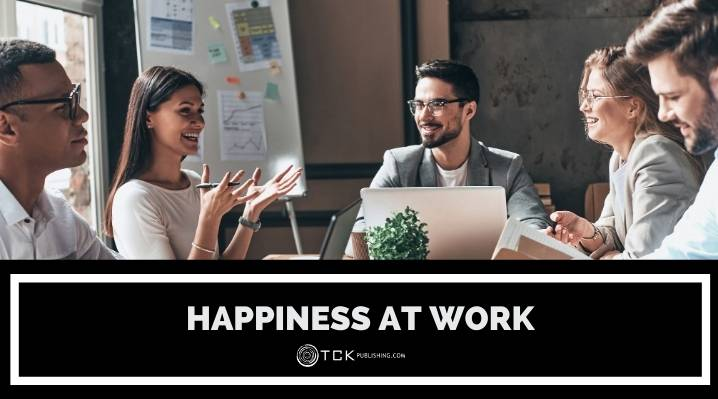 How to Find Happiness at Work: 4 Keys to Greater Contentment on the Job