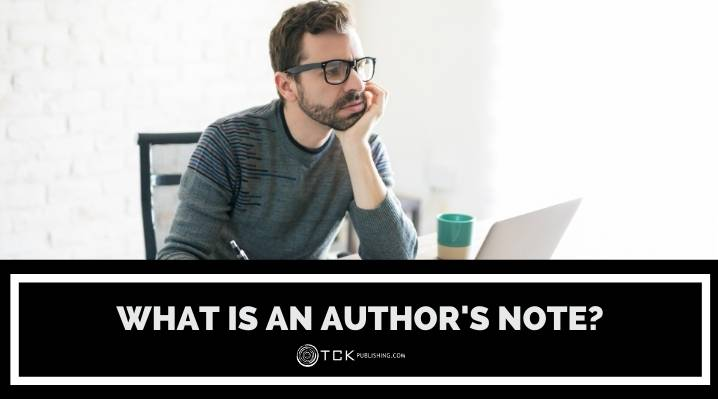 What Is an Author's Note and Do You Need One?