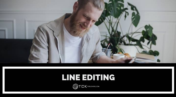 Line Editing: What It Is and Why You Need It