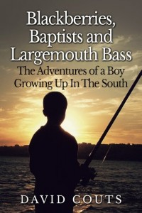 Blackberries Baptists and Largemouth Bass