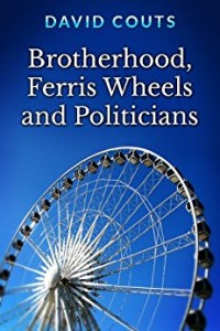 Brotherhood Ferris Wheels and Politicians