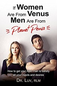If Women are from Venus , Men are from Planet Penis